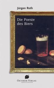 Jürgen Roth - Ppesie des Bieres